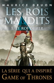 Les rois maudits - Tome 1 - Le roi de fer ebook by Kobo.Web.Store.Products.Fields.ContributorFieldViewModel
