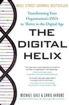 The Digital Helix - Transforming Your Organization's DNA to Thrive in the Digital Age ebook by