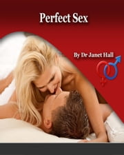 Perfect Sex ebook by Janet Hall