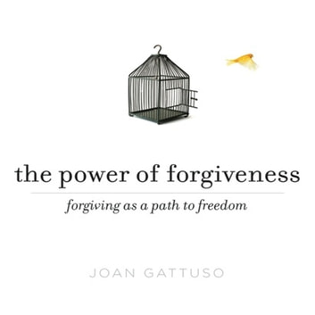 The Power of Forgiveness - Forgiving as a Path to Freedom audiobook by Joan Gattusa