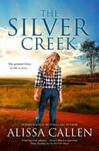 The Silver Creek (A Woodlea Novel, #6) ebook by