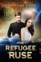 The Refugee Ruse ebook by Christine Pope