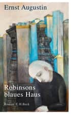 Robinsons blaues Haus - Roman ebook by Ernst Augustin