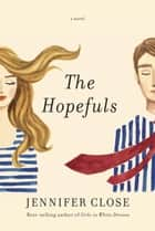 The Hopefuls ebook by Jennifer Close