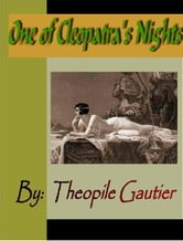 One of Cleopatra's Nights ebook by Gautier, Theophile