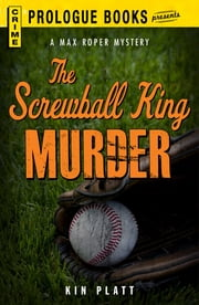 The Screwball King Murder ebook by Kin Platt