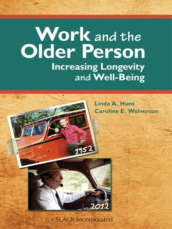 Work and the Older Person - Increasing Longevity and Well-Being ebook by