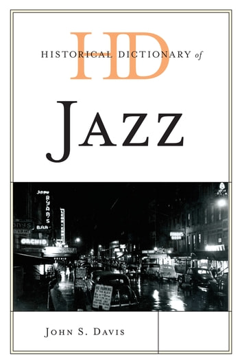 Historical Dictionary of Jazz ebook by John S. Davis