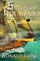 On the Shores of Irradan - The Everring Tree, #1 ebook by Ronald Long