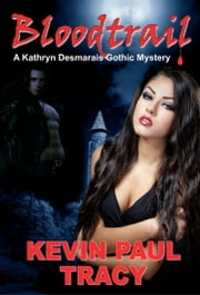 Bloodtrail ebook by Kevin Paul Tracy