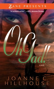 Oh Gad! - A Novel ebook by Joanne C. Hillhouse