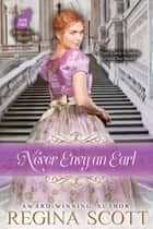Never Envy an Earl ebook by Regina Scott