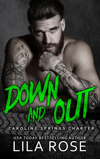 Down and Out - Hawks MC: Caroline Springs Charter, #3 ebook by Lila Rose