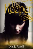 The Keeper (Book 2: The Guardian Series) ebook by Lynnie Purcell