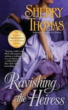 Ravishing the Heiress ebook by