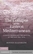 The Collapse of the Eastern Mediterranean ebook by Ronnie Ellenblum