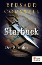Starbuck: Der Kämpfer ebook by Bernard Cornwell, Jan Möller, Peter Palm