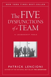 The Five Dysfunctions of a Team, Enhanced Edition - A Leadership Fable ebook by Patrick M. Lencioni