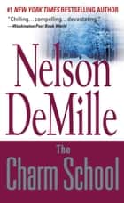 The Charm School ebook by Nelson DeMille