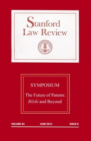 Stanford Law Review: Volume 63, Issue 6 - June 2011: Symposium - the Future of Patents ebook by Stanford Law Review