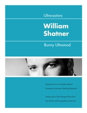 Ultra-Actors: William Shatner ebook by Bunny Ultramod