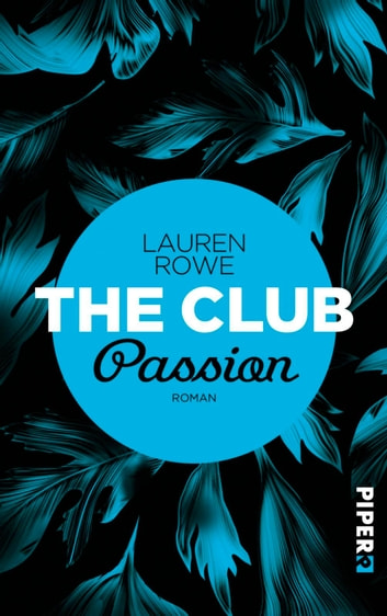The Club – Passion - Roman eBook by Lauren Rowe