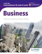 Cambridge International AS and A Level Business ebook by Malcolm Surridge, Andrew Gillespie