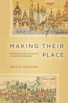 Making Their Place ebook by Katja Guenther