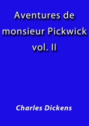Aventures de monsieur Pickwick II ebook by Charles Dickens
