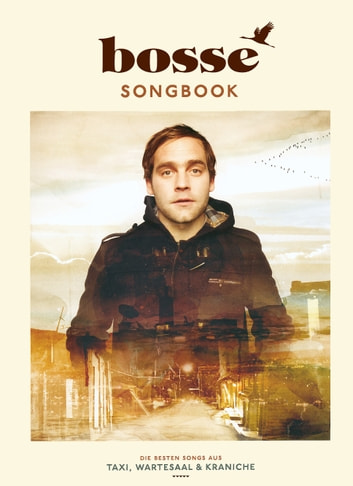 Bosse Songbook ebook by Axel Bosse