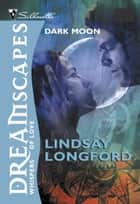 Dark Moon (Mills & Boon M&B) ebook by Lindsay Longford