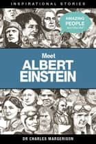 Meet Albert Einstein ebook by Charles Margerison