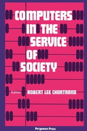 Computers in the Service of Society ebook by Chartrand, Robert Lee