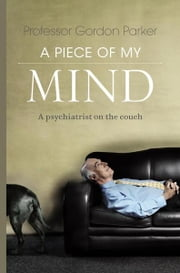 A Piece of My Mind ebook by Gordon Parker