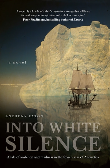 Into White Silence ebook by Anthony Eaton