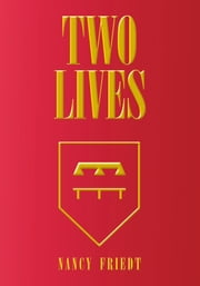 Two Lives ebook by Nancy Friedt