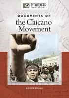 Documents of the Chicano Movement ebook by Roger Bruns