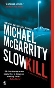 Slow Kill ebook by Michael McGarrity