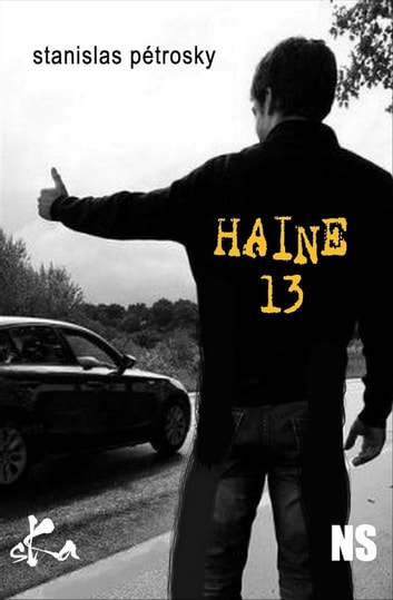 Haine 13 ebook by Stanislas Pétrosky