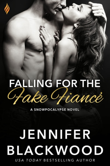 Falling for the Fake Fiance ebook by Jennifer Blackwood
