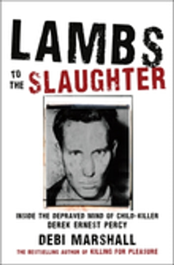 Lambs To The Slaughter ebook by Debi Marshall