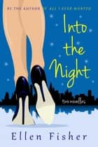 Into the Night ebook by Ellen Fisher