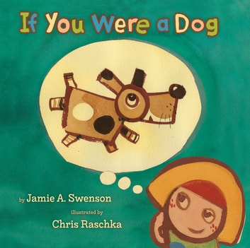 If You Were a Dog ebook by Jamie A. Swenson