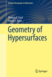 Geometry of Hypersurfaces ebook by Patrick J. Ryan,Thomas E Cecil