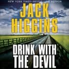 Drink With the Devil audiobook by Jack Higgins