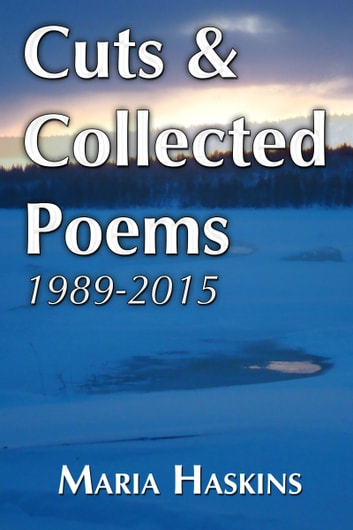 Cuts & Collected Poems 1989: 2015 ebook by Maria Haskins