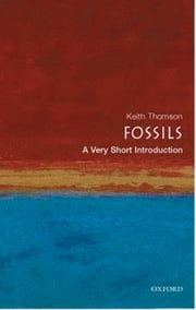 Fossils: A Very Short Introduction ebook by Keith Thomson