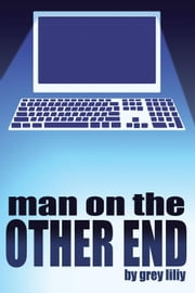 Man On The Other End - Knight's Pack, #1 ebook by Grey Liliy