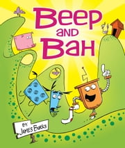 Beep and Bah ebook by James  Burks,James  Burks