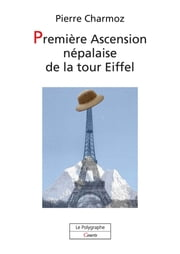 Première Ascension népalaise de la tour Eiffel ebook by Charmoz Pierre